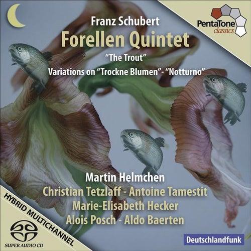 Schubert: The Trout, Variations on Trockne Blumen & Notturno by Forellen Quintet