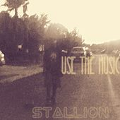 Use the Music by Stallion