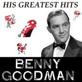 Benny Goodman - His Greatest Hits by Benny Goodman