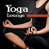 Yoga Lounge – Deep Meditation, New Music for Yoga, Buddha Lounge, Zen, Chakra by Chinese Relaxation and Meditation
