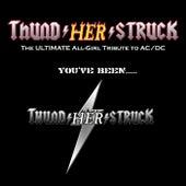 You've Been... Thundherstruck by ThundHerStruck