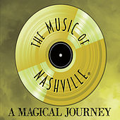 The Music of Nashville: A Magical Journey by Cast of The Music of Nashville