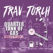 Quarter Tank of Gas by Trav Torch
