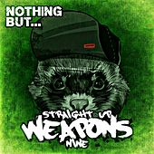 Nothing But... Straight Up Weapons, Vol. 9 - EP by Various Artists