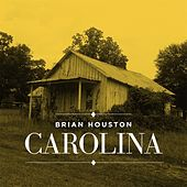 Carolina by Brian Houston
