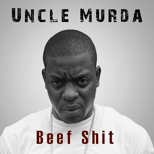Beef Shit by Uncle Murda