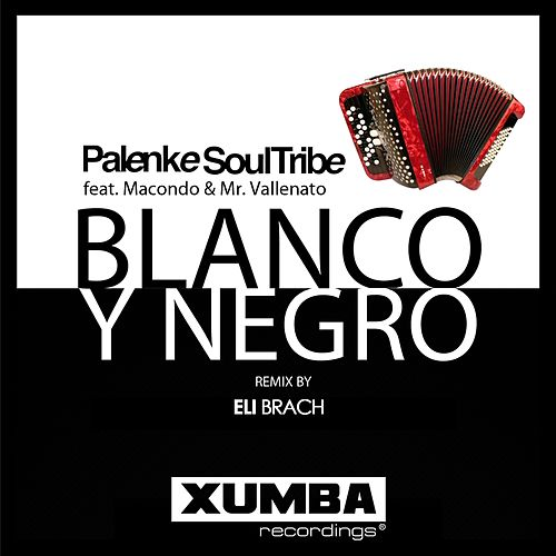 Blanco y Negro (Eli Brach Afro House Remix) (feat. Macondo & Mr. Vallenato) by Palenke Soultribe