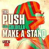 Make A Stand (feat. Goldella) by The Push