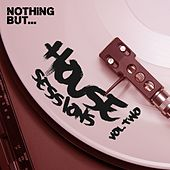 Nothing But... House Sessions, Vol. 02 - EP by Various Artists