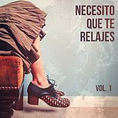 Necesito Que Te Relajes (Música de Relajación Chillout), Vol. 1 by Various Artists