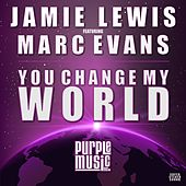 You Change My World (Jamie Lewis Classic Vocal Mix) by Jamie Lewis