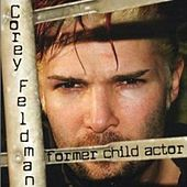 Play & Download Former Child Actor by Corey Feldman's Truth Movement | Napster