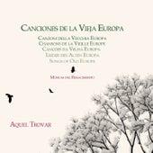 Canciones de la Vieja Europa by Aquel Trovar
