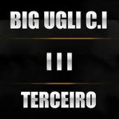 Terceiro by Big Ugli C.I