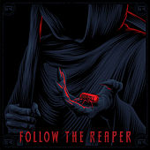 Follow the Reaper by Red Pill