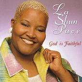 Play & Download God Is Faithful by LaShun Pace | Napster