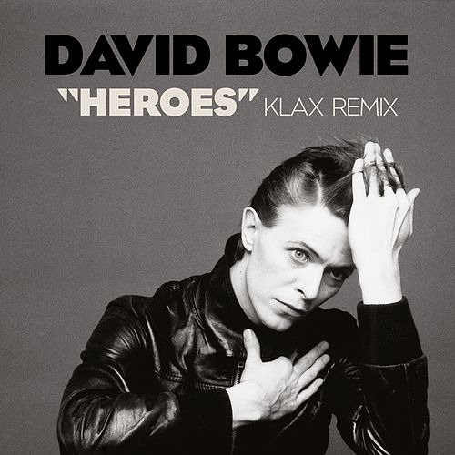 'Heroes' (Klax Remix) by David Bowie