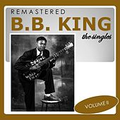 The Singles, Vol. 2 (Remastered) by B.B. King