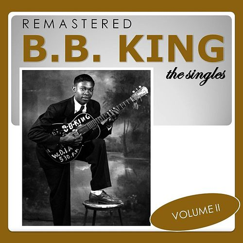 The Singles, Vol. 2 (Remastered) von B.B. King