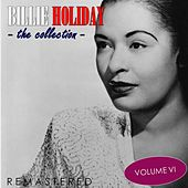 The Collection, Vol. 6 (Remastered) van Billie Holiday