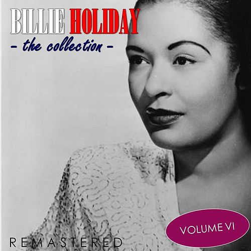 The Collection, Vol. 6 (Remastered) de Billie Holiday