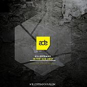 Killertraxx in the ADE 2017 (Mixed and Selected Ariano Kinà & Marco Bruzzano) by Various Artists