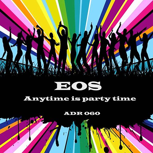 Anytime Is Party Time (Marco Fratty House Mix) by Eos