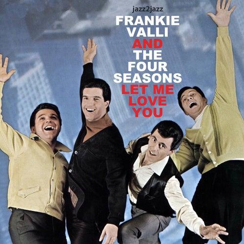 Let Me Love You von Frankie Valli & The Four Seasons