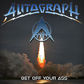 Get off Your Ass by Autograph