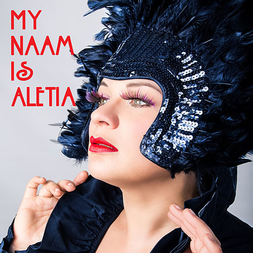 My Naam is Aletia by Aletia Upstairs