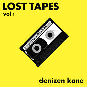Lost Tapes, Vol. 1: Oh-Six by Denizen Kane
