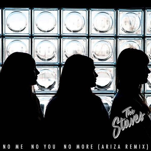No Me, No You, No More (Ariza Remix) by The Staves