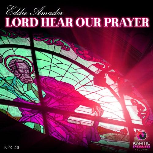 Lord Hear Our Prayer by Eddie Amador