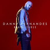 Unavailable by Danny Fernandes