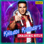 Khiladi Kumar's - Smashing Hits!! by Various Artists