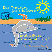 Ear Training for Children and Others Young at Heart: Go Tell Aunt Rhody, Vol. 3 by Muse Eek Publishing