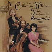 The Romantics: Works for Piano Trio by Fauré, Schubert, Bloch & Widor by The Catherine Wilson Trio