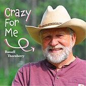 Crazy for Me by Russell Thornberry