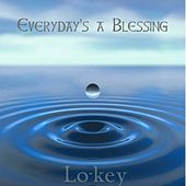 Everyday's a Blessing by Lo-Key