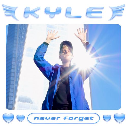 Never Forget by Kyle