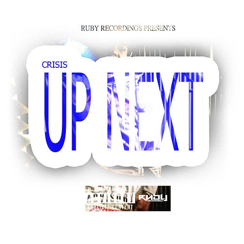 Crisis Up Next by Crisis
