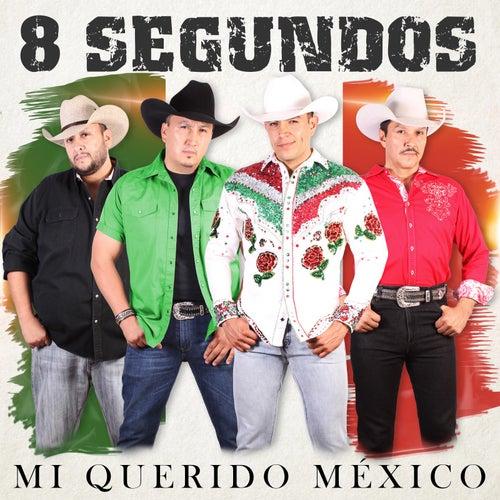 Mi Querido Mexico by 8 Segundos