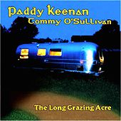 The Long Grazing Acre by Paddy Keenan