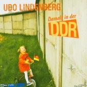 Damals in Der Ddr by Udo Lindenberg