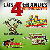 Los 4 Grandes de Tierra Caliente by Various Artists