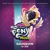 Rainbow (From The Original Motion Picture Soundtrack 'My Little Pony: The Movie') by Sia