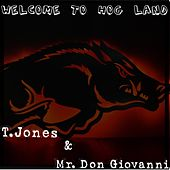 Welcome to Hog Land by T. Jones