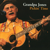 Play & Download Pickin' Time by Grandpa Jones | Napster