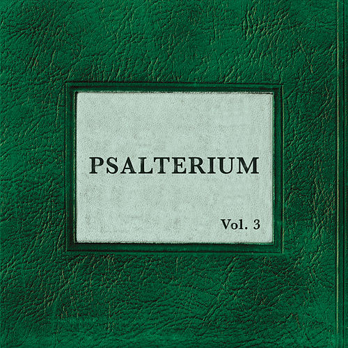 Psalterium, Vol. 3 by Desert Springs Church