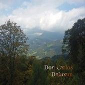 Dahoam by Don Carlos